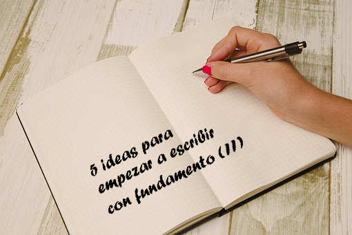 5 ideas escribir fundamento (II)